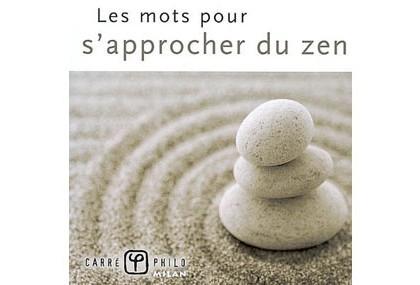 Les mots pour s'approcher du zen